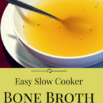 Easy Slow Cooker Bone Broth Recipe